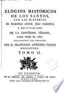 Elogios históricos de los santos, misterios de Jesucristo y festividades de la Sma. Virgen
