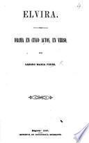 Elvira. Drama en cinco actos, en verso