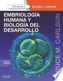 Embriología humana y biología del desarrollo + StudentConsult