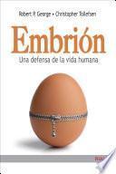Embrión. Una defensa de la vida humana