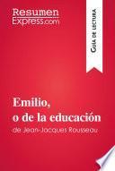 Emilio, o de la educación de Jean-Jacques Rousseau (Guía de lectura)