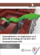 Emprendimiento y sus implicaciones en el desarrollo de Santiago de Cali 2010-2011: una perspectiva basada en GEM