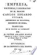 Empresa, victorias y desgracias de el principe Carlos Eduardo Stuard, pretendiente de Inglaterra, residente en Roma