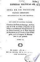 Empresas políticas, ó Idea de un príncipe político christiano