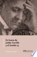 En busca de Julián Carrillo y el Sonido 13