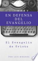 En Defensa del Evangelio