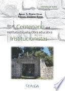 En el Centenario del Instituto-Escuela. Obra educativa de los Institucionistas