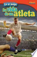 En el juego: La vida de un atleta