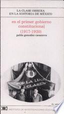 En el primer gobierno constitucional (1917-1920)