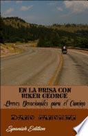 En La Brisa Con Biker George: Breves Devocionales para el Camino