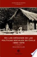En los orígenes de las políticas sociales en Chile