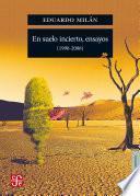 En suelo incierto, ensayos (1990-2006)