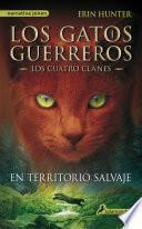 En territorio salvaje (Los Gatos Guerreros | Los Cuatro Clanes 1)