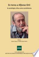 En torno a Alfonso Ortí: La sociología crítica como sociohistoria