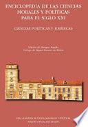Enciclopedia de las Ciencias Morales y Políticas para el siglo XXI. Tomo I: Derecho y Sociedad. Sección Ciencias Políticas y Jurídicas