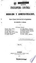 Enciclopedia española de derecho y administración o Nuevo teatro universal de la legislación de España e Indias: Ar-Au