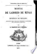 Enciclopedia Hispano-Americana. Manual de labores de minas y beneficio de metales. Dispuesto para uso de los mineros y azogueros de la Republica Mejicana