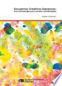 Encuentros Creativos Expresivos: Una metodología para estudiar sensibilidades