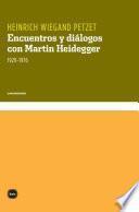 Encuentros y diálogos con Martin Heidegger