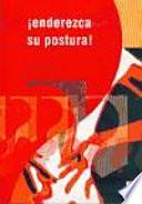 Enderezca tu postura! / Straighten your posture!