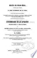 Enfermedades de los aparatos respiratorio y circulatorio ó resúmen general de todas las obras, monografías y memorias antiguas y modernas...