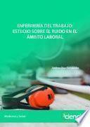 Enfermería del trabajo: estudio sobre el ruido en el ámbito laboral