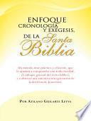 Enfoque Cronologia y Exegesis, de la Santa Biblia