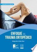 Enfoque del trauma ortopédico: Primera edición