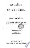 Engaños de mujeres y desengaños de los hombres ó Historia discreta y entretenida de los amores y aventuras del caballero catalan don Jaime Dalmao, 1