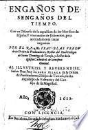 Enganos y desenganos del tiempo, Con on Discurso de la expulsion de los Moriscos de Espana: Junos auisos de Discretion, per acertadamente Fratar neyscios