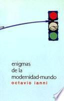 Enigmas de la modernidad-mundo