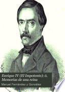 Enrique IV (El impotente) ó Memorias de una Reina
