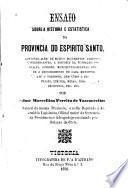 Ensaio sobre a historia e estatistica da provincia do Esprito Santo