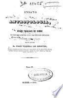 Ensayo de antropología ó sea Historia fisiologica del hombre en sus relaciones con las ciencias sociales y especialmente con la patologia y la higiene