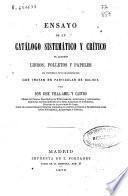 Ensayo de un catálogo sistemático y crítico de algunos libros, folletos y papeles así impresos como manuscritos que tratan en particular de Galicia
