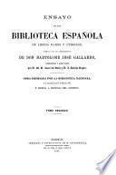 Ensayo de una biblioteca Española de libros raros y curiosos, formado con los apuntamientos de Don Bartolomé Jose Gallardo, coordinados y aumentados por D. M. R. Zarco del Valle y D. S. Sancho Rayon
