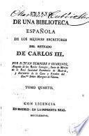 Ensayo de una biblioteca española de los mejores escritores del reynado de Carlos III, 4