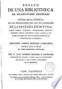 Ensayo de una Bibliotheca de Traductores españoles donde se da noticia de las traducciones en castellano de la Sda. Escritura,Santos Padres,etc