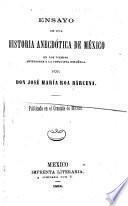 Ensayo de una historia anecdótica de México en los tiempos anteriores a la conquista española