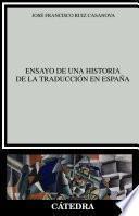 Ensayo de una historia de la traducción en España