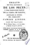 Ensayo de una historia de los peces y otras producciones marinas de la costa de Galicia, arreglado al sistema del caballero Cárlos Linneo