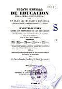 Ensayo general de educación física, moral e intelectual, ... o Investigaciones sobre los principios de una educación perfeccionada ...