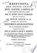Ensayo histórico-apologético de la literatura española, contra las opiniones preocupadas de algunos escritores modernos italianos. Disertaciones del abate Don Xavier Lampillas