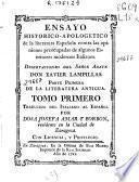 Ensayo historico-apologético de la literatura española contra las opiniones preocupadas de algunos escritores modernos italianos