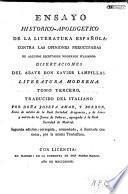 Ensayo historico-apologetico de la literatura española contra las opiniones preocupadas de algunos escritores modernos italianos: Literatura moderna