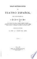 Ensayo histórico-crítico del teatro español, desde su orígen hasta nuestros dias