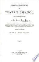 Ensayo histórico-crítico del teatro español ... Precedida [sic] de unprólogo del Excmo. Sr. D. F. Flores Arenas