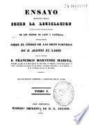 Ensayo histórico-crítico sobre la antigua legislación y principales cuerpos legales de los Reinos de León y Castilla