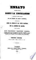 Ensayo historico-critico sobre la legislacion y principales cuerpos legales de los reinos de Leon y Castilla, especialmente sobre el codigo de las siete Partidas