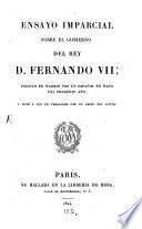Ensayo imparcial sobre el gobierno del rey d. Fernando VII